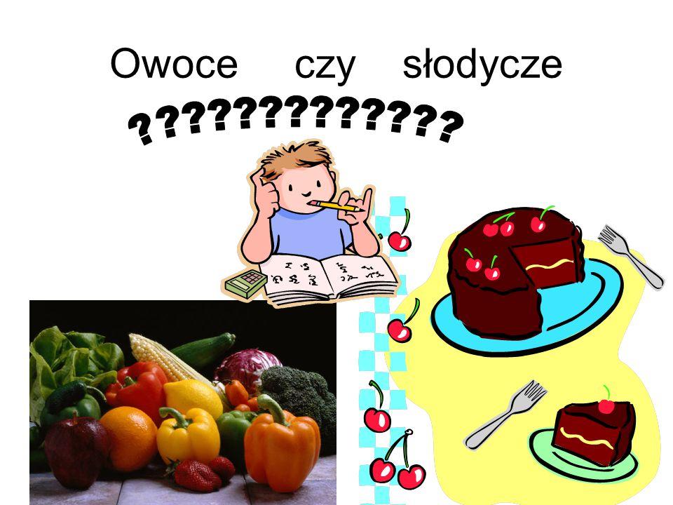 Owoce czy słodycze
