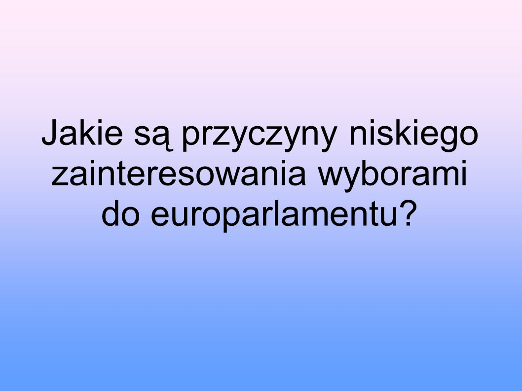 Jakie są przyczyny niskiego zainteresowania wyborami do europarlamentu