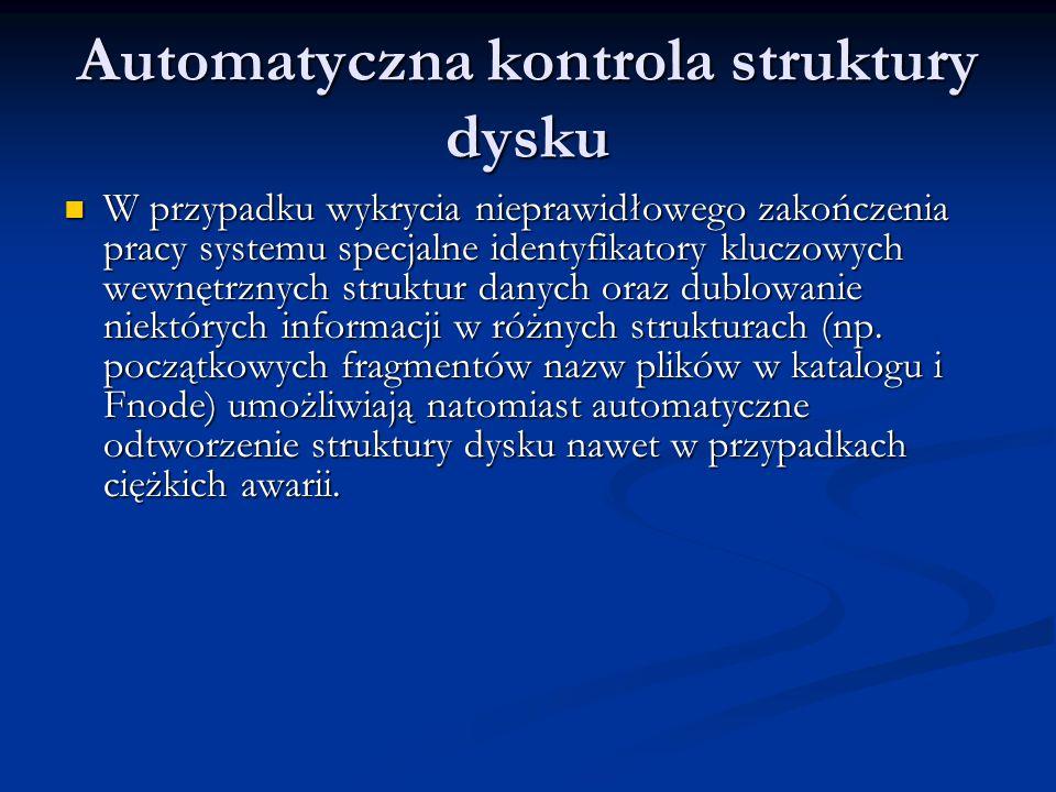 Automatyczna kontrola struktury dysku W przypadku wykrycia nieprawidłowego zakończenia pracy systemu specjalne identyfikatory kluczowych wewnętrznych