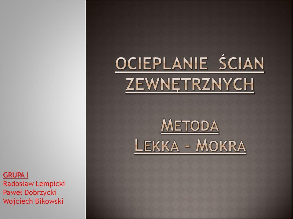 METODA LEKKA – MOKRA polega na : przyklejeniu materiału izolacyjnego np.