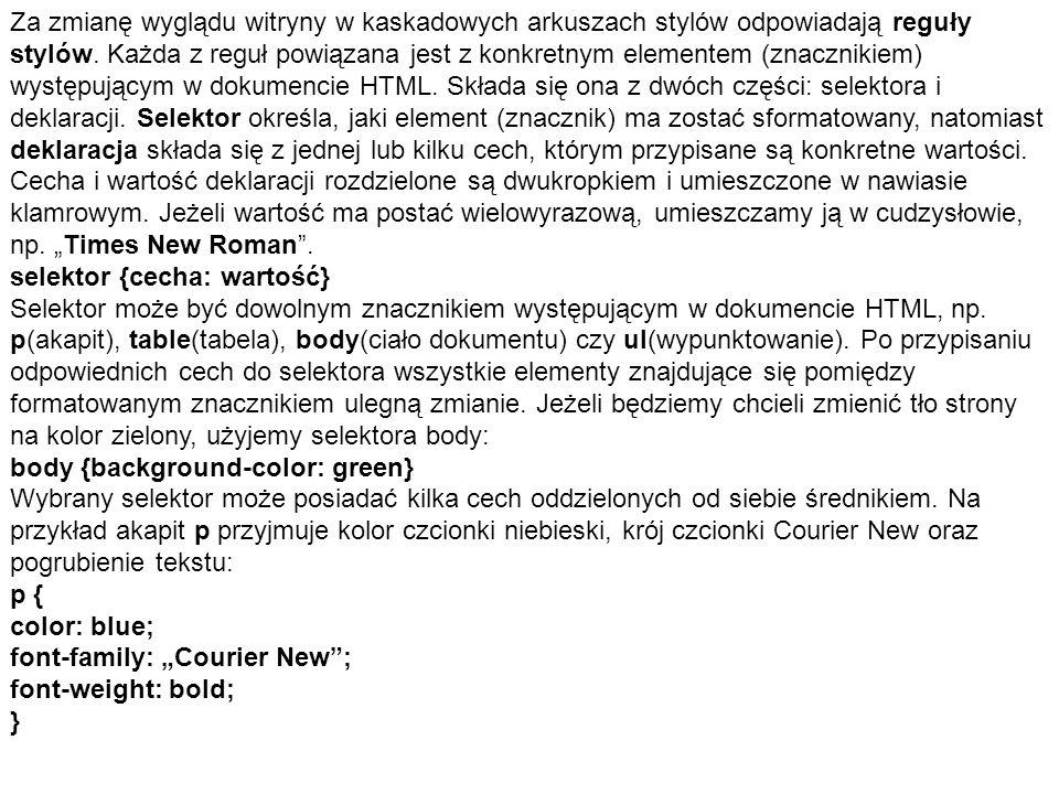 Za zmianę wyglądu witryny w kaskadowych arkuszach stylów odpowiadają reguły stylów.