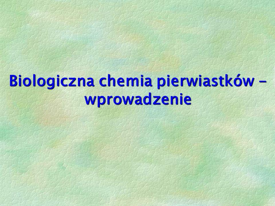 Biologiczna chemia pierwiastków - wprowadzenie