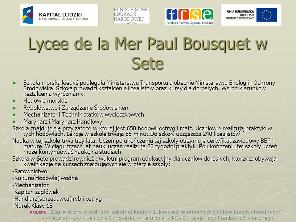 Lycee de la Mer Paul Bousquet w Sete ► Szkoła morska kiedyś podlegała Ministerstwu Transportu a obecnie Ministerstwu Ekologii i Ochrony Środowiska.