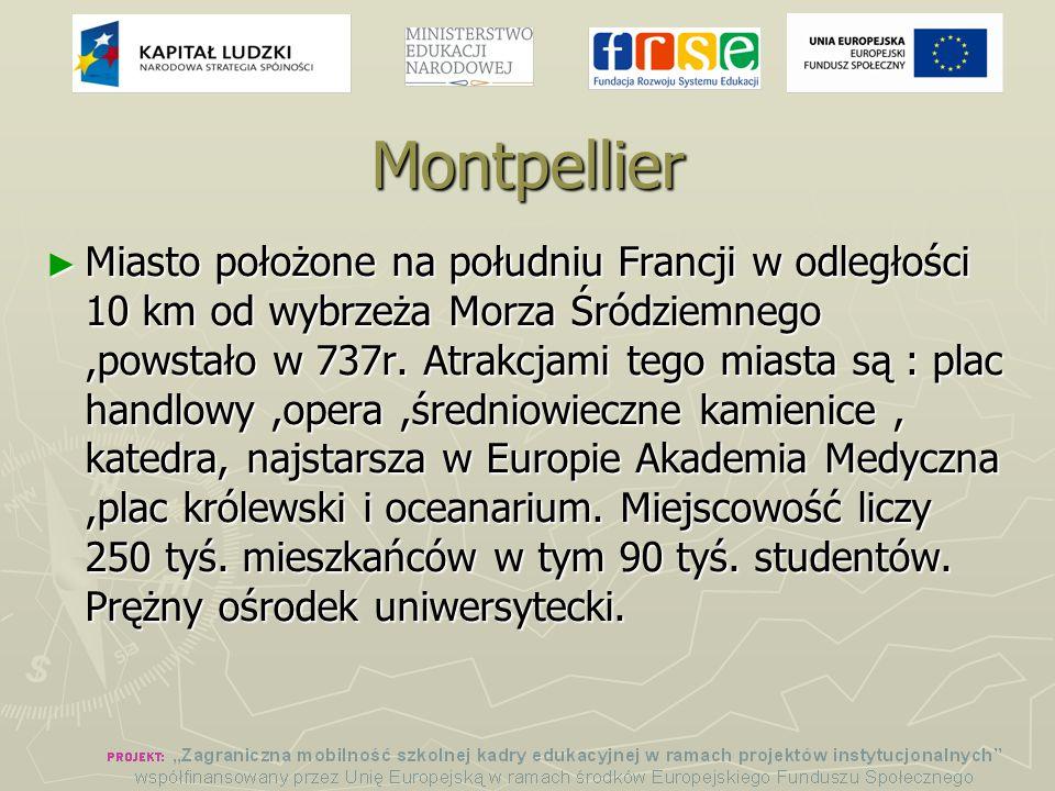 Montpellier ► Miasto położone na południu Francji w odległości 10 km od wybrzeża Morza Śródziemnego,powstało w 737r.