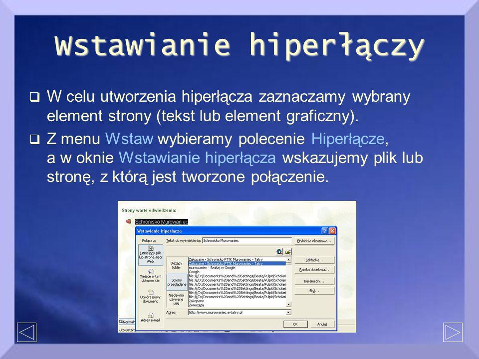 Wstawianie hiperłączy  W celu utworzenia hiperłącza zaznaczamy wybrany element strony (tekst lub element graficzny).