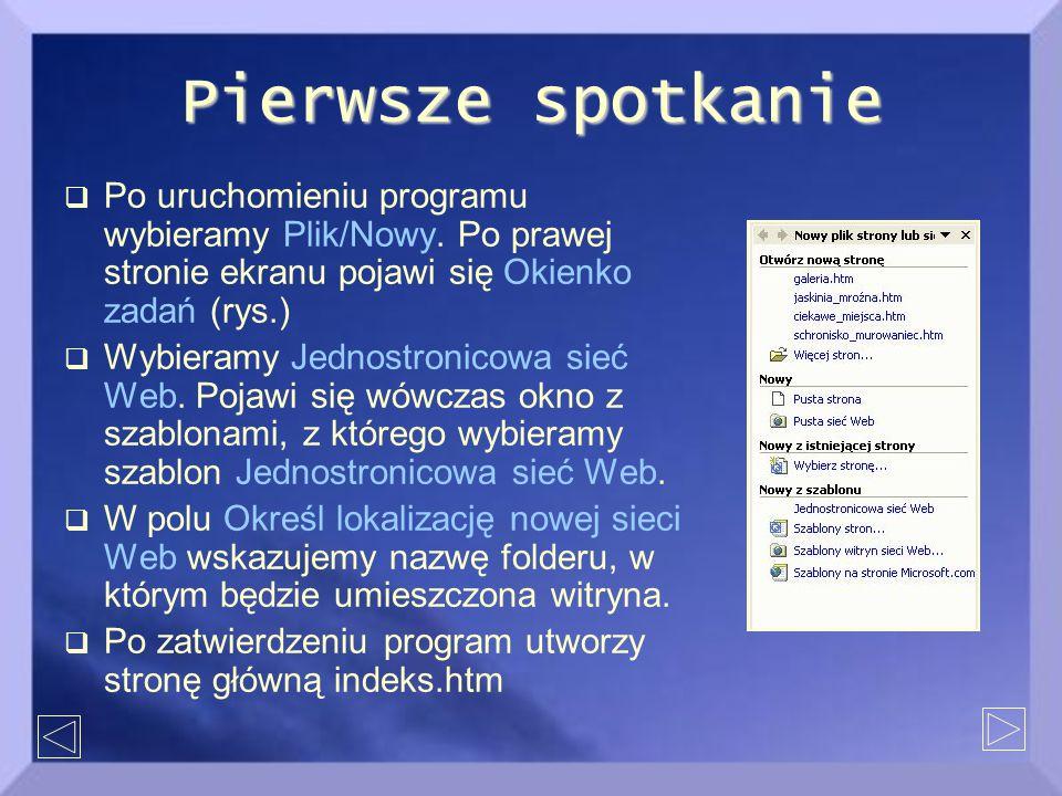 Pierwsze spotkanie  Po uruchomieniu programu wybieramy Plik/Nowy.