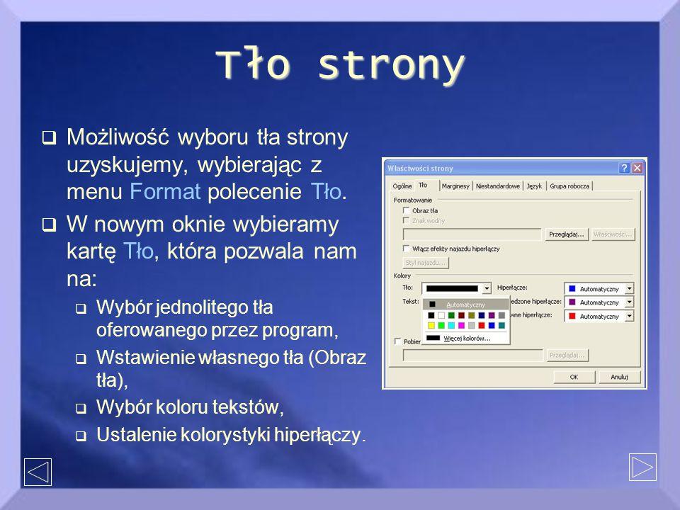 Tło strony  Możliwość wyboru tła strony uzyskujemy, wybierając z menu Format polecenie Tło.