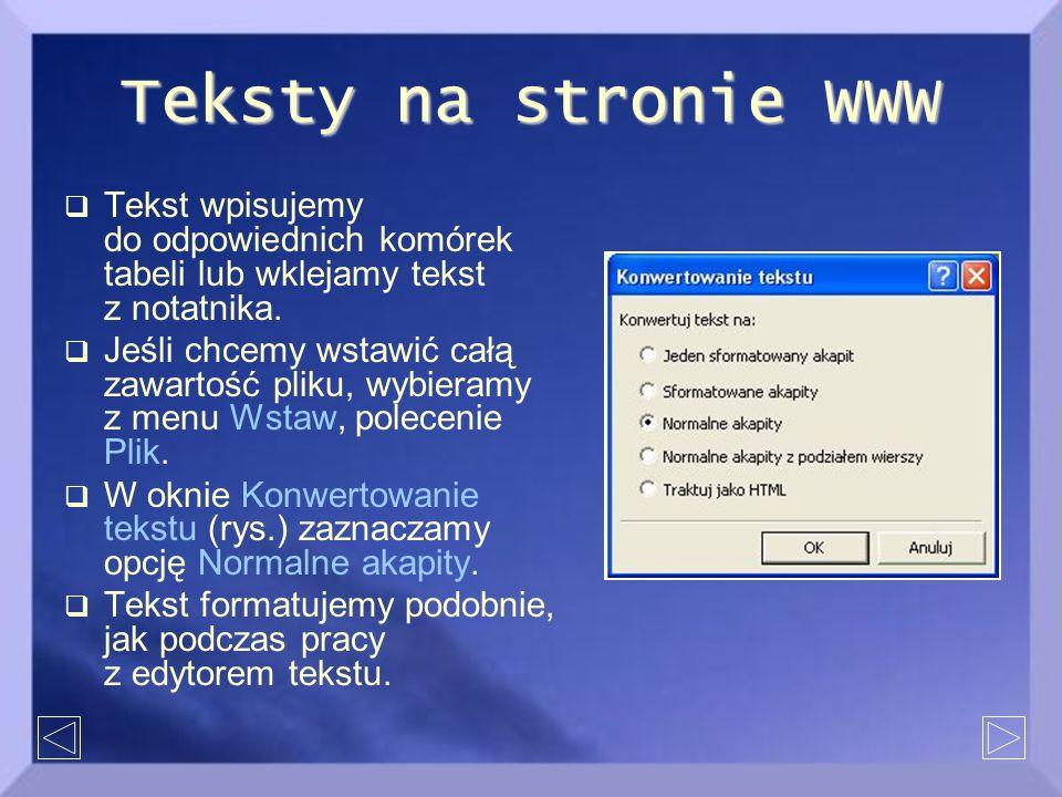 Teksty na stronie WWW  Atrakcyjnym elementem strony jest tzw.
