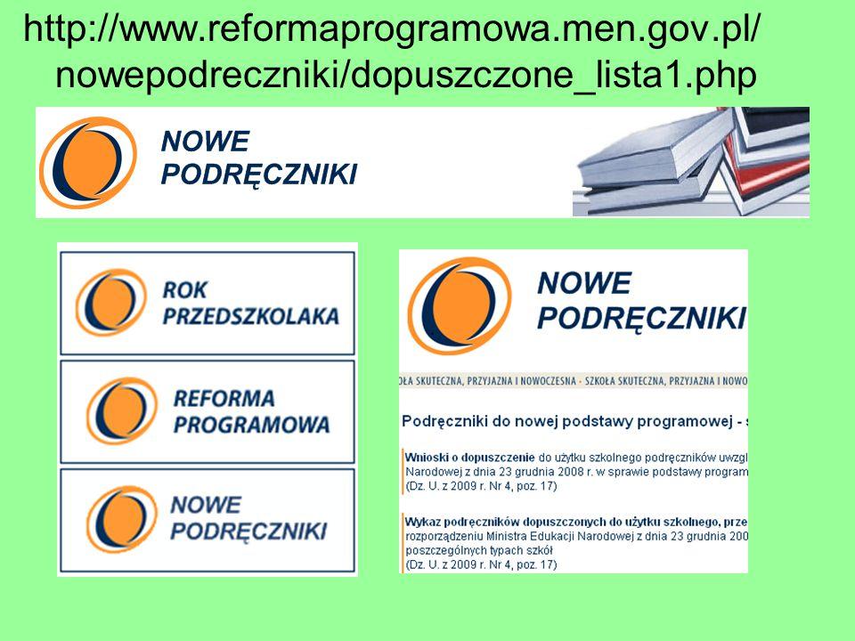 http://www.reformaprogramowa.men.gov.pl/ nowepodreczniki/dopuszczone_lista1.php