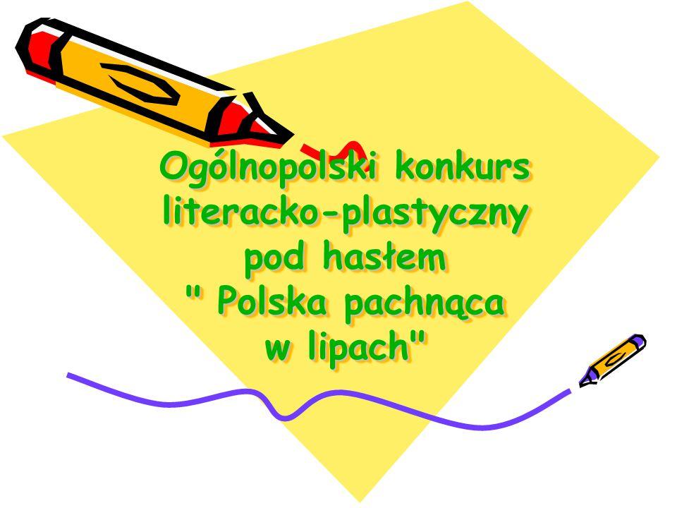 Ogólnopolski konkurs literacko-plastyczny pod hasłem Polska pachnąca w lipach