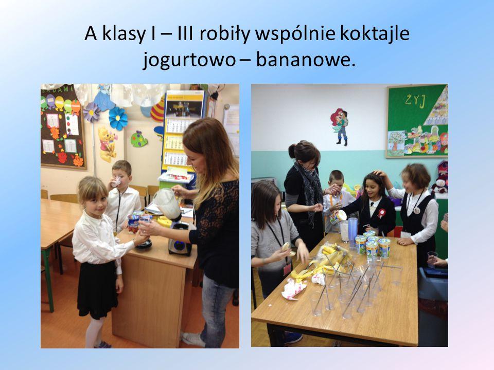 A klasy I – III robiły wspólnie koktajle jogurtowo – bananowe.