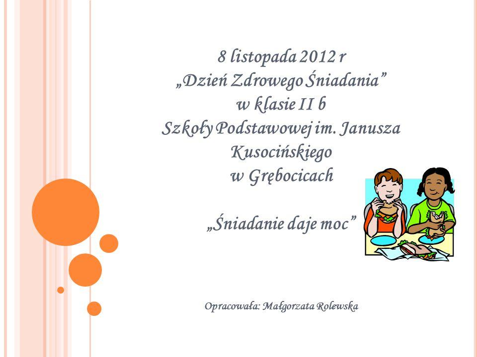 """8 listopada 2012 r """"Dzień Zdrowego Śniadania w klasie II b Szkoły Podstawowej im."""