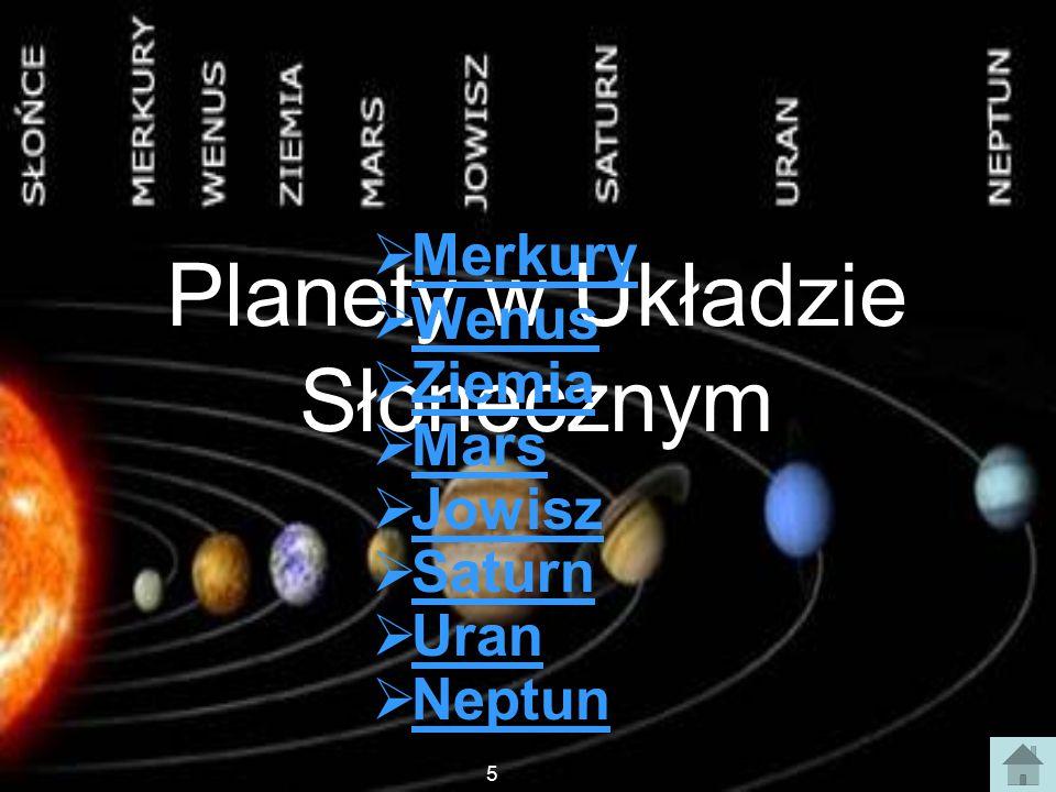 Planety w Układzie Słonecznym  Merkury Merkury  Wenus Wenus  Ziemia Ziemia  Mars Mars  Jowisz Jowisz  Saturn Saturn  Uran Uran  Neptun Neptun 5