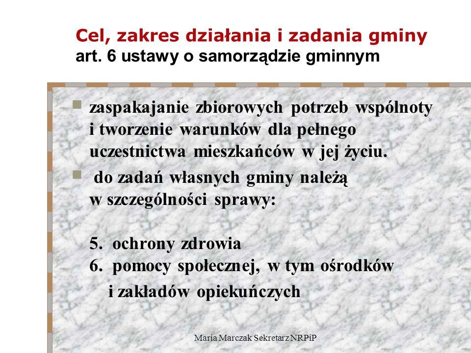 Maria Marczak Sekretarz NRPiP Cel, zakres działania i zadania gminy art.