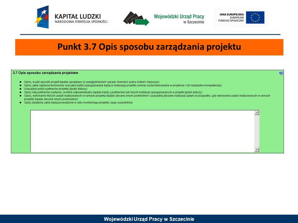 Wojewódzki Urząd Pracy w Szczecinie Punkt 3.7 Opis sposobu zarządzania projektu