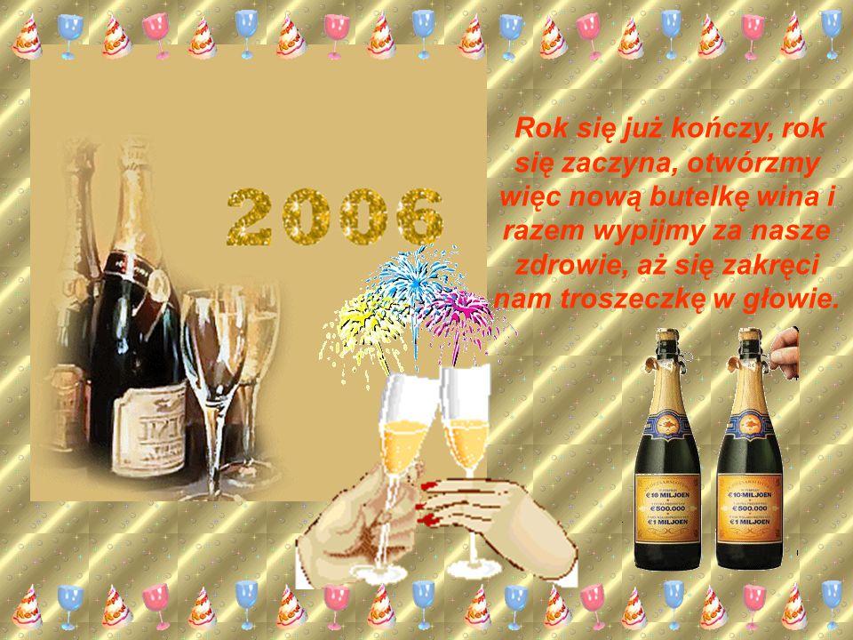 Stary Rok mija, lecz marzenia zostają, niech one się Wam wszystkie spełniają i z Nowym Rokiem niech los się odmieni, a ogród życia się zazieleni.