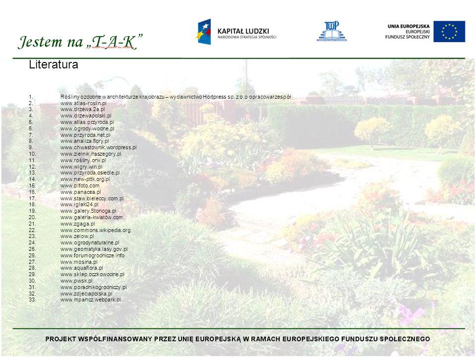 Literatura 1.Rośliny ozdobne w architekturze krajobrazu – wydawnictwo Hortpress sp.