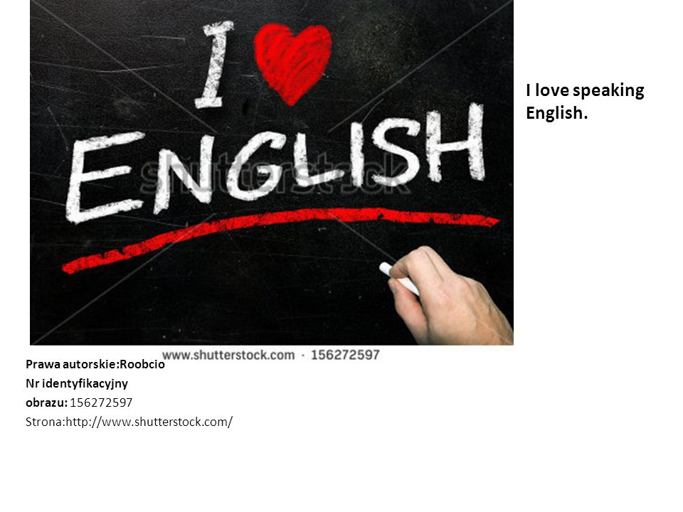 I love speaking English.