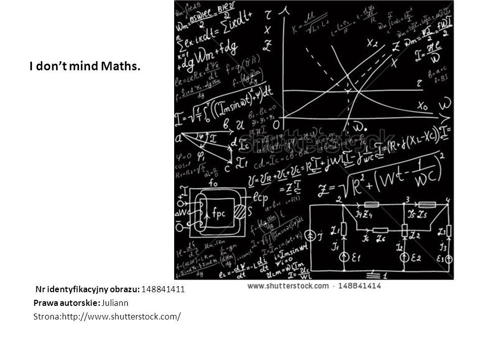 I don't mind Maths. Nr identyfikacyjny obrazu: 148841411 Prawa autorskie: Juliann Strona:http://www.shutterstock.com/