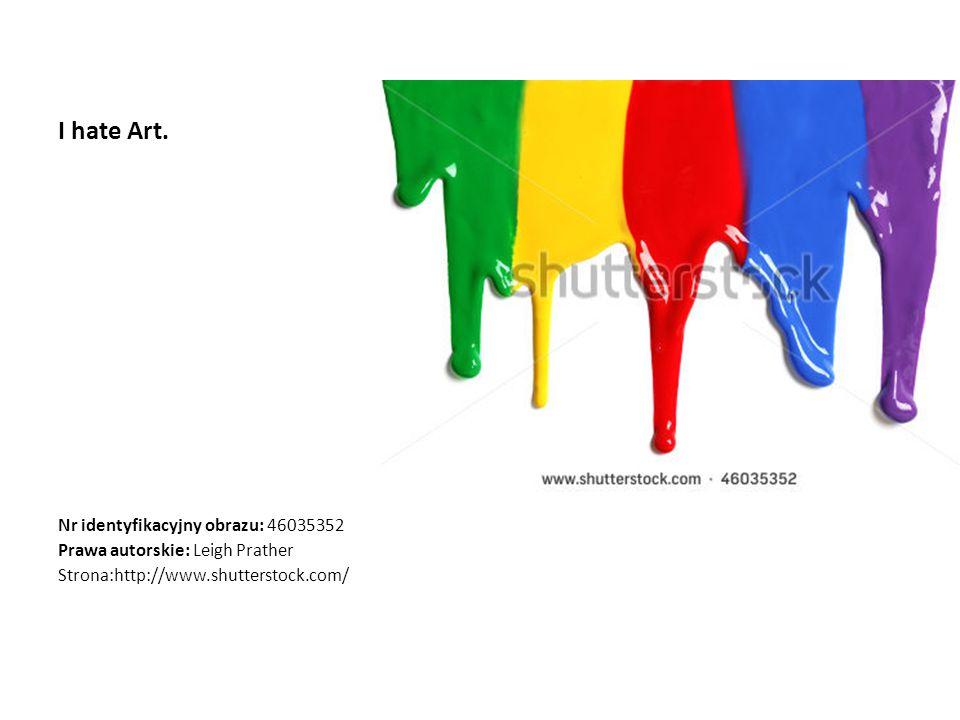 I hate Art. Nr identyfikacyjny obrazu: 46035352 Prawa autorskie: Leigh Prather Strona:http://www.shutterstock.com/