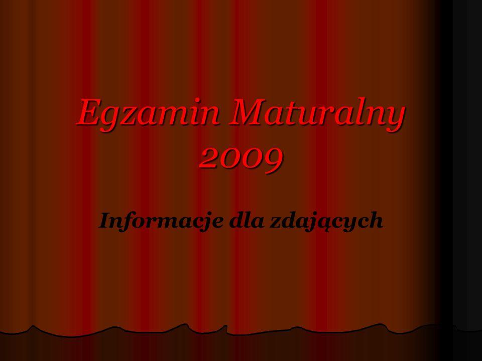 Egzamin Maturalny 2009 Informacje dla zdających