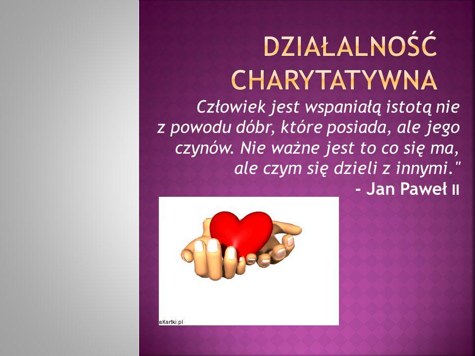  Charytatywność – zbiór organizacji i działań mających na celu niesienie pomocy tym, którzy jej potrzebują, w sposób bezinteresowny, dobroczynny, filantropijny.