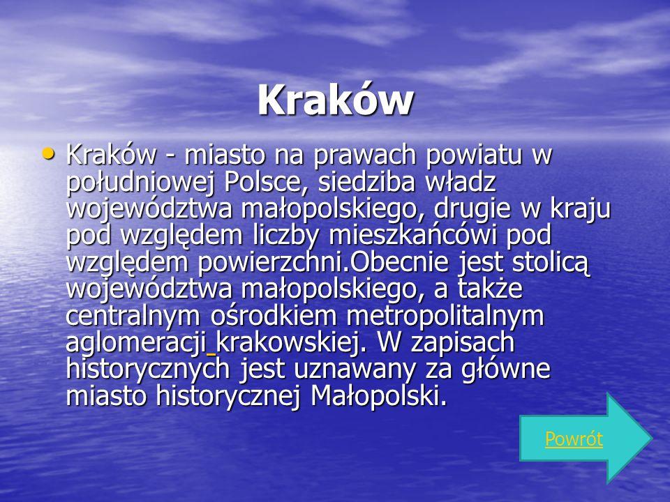Kraków Kraków - miasto na prawach powiatu w południowej Polsce, siedziba władz województwa małopolskiego, drugie w kraju pod względem liczby mieszkańc