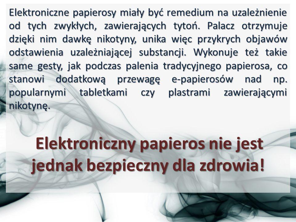 Elektroniczne papierosy miały być remedium na uzależnienie od tych zwykłych, zawierających tytoń. Palacz otrzymuje dzięki nim dawkę nikotyny, unika wi