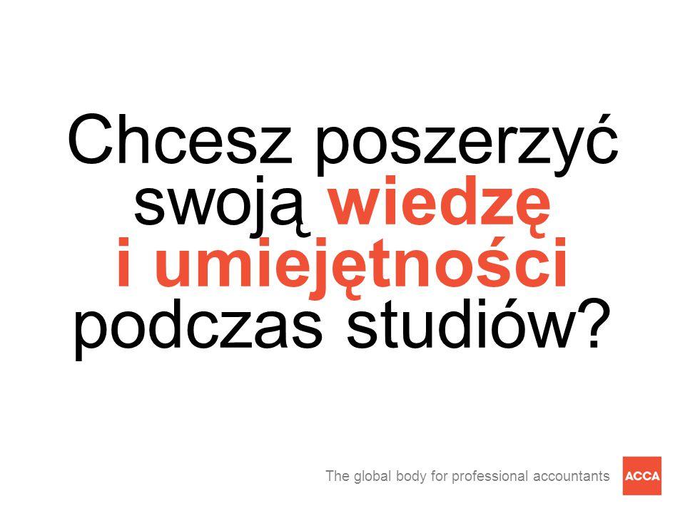 The global body for professional accountants Twój start kariery z ACCA