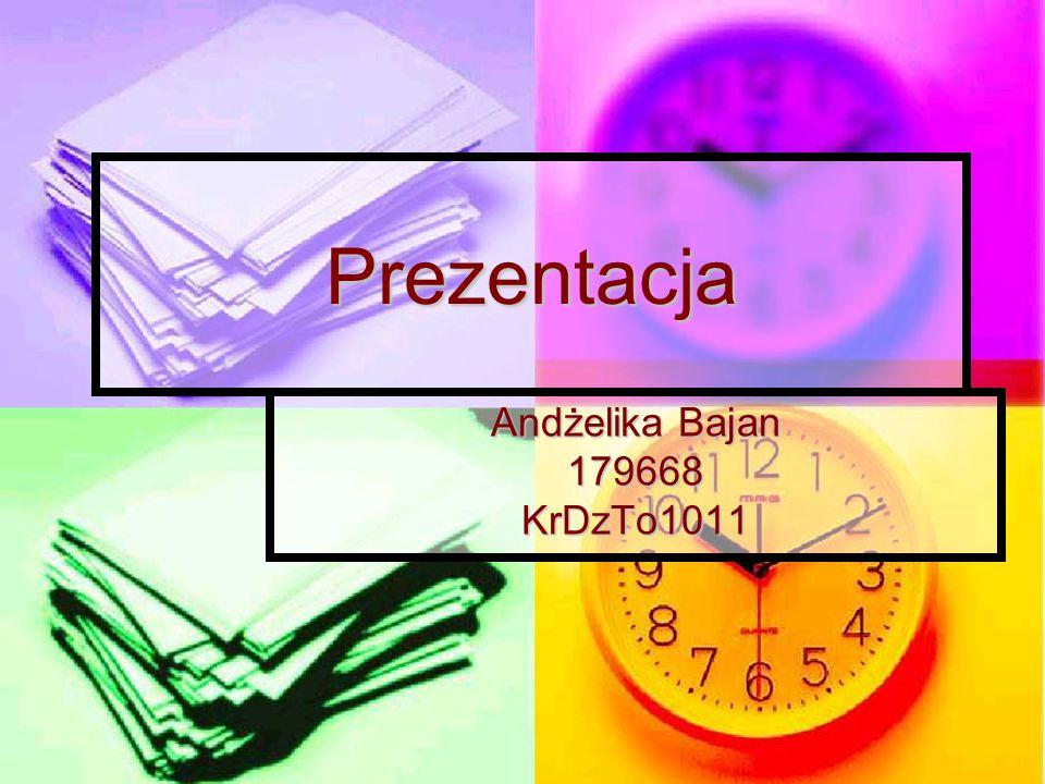 Prezentacja Andżelika Bajan 179668KrDzTo1011