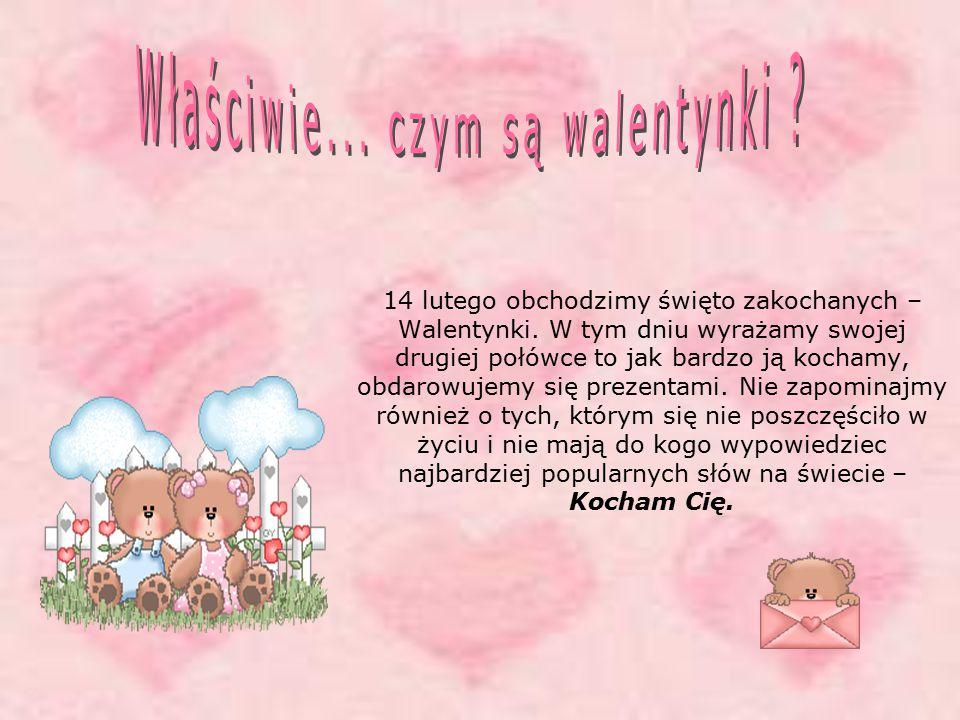 14 lutego obchodzimy święto zakochanych – Walentynki.