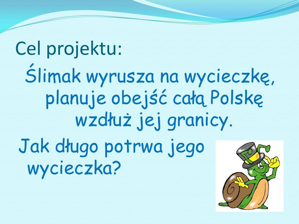 Cel projektu: Ślimak wyrusza na wycieczkę, planuje obejść całą Polskę wzdłuż jej granicy. Jak długo potrwa jego wycieczka?