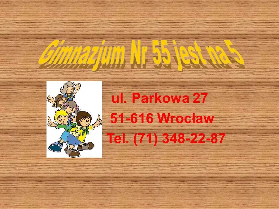 ul. Parkowa 27 51-616 Wrocław Tel. (71) 348-22-87