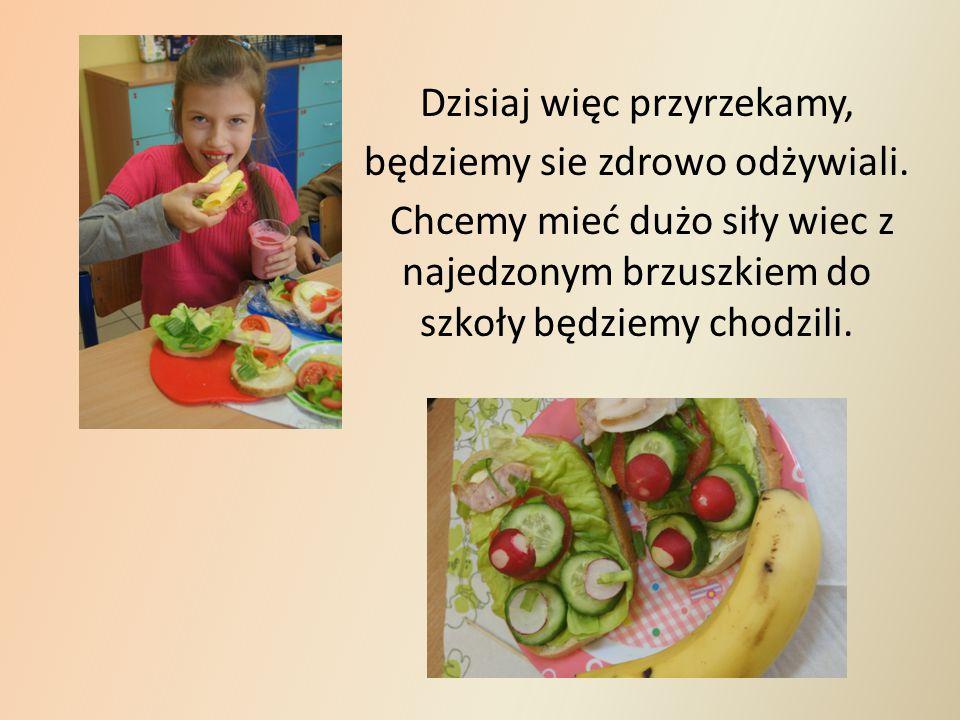 Pózniej drugie,zdrowe śniadanko zjemy i owoc na deser sobie zaserwujemy :)))))))