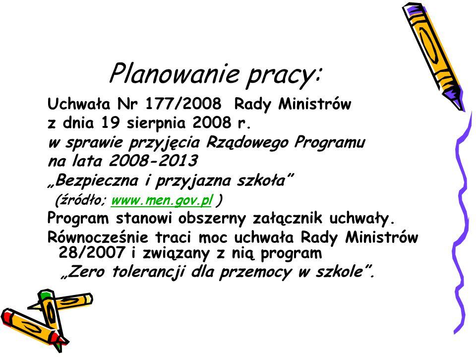 """Planowanie pracy: Uchwała Nr 177/2008 Rady Ministrów z dnia 19 sierpnia 2008 r. w sprawie przyjęcia Rządowego Programu na lata 2008-2013 """"Bezpieczna i"""