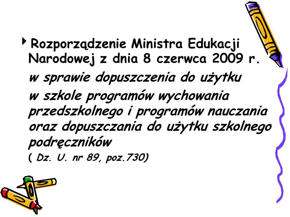  Rozporządzenie Ministra Edukacji Narodowej z dnia 8 czerwca 2009 r. w sprawie dopuszczenia do użytku w szkole programów wychowania przedszkolnego i