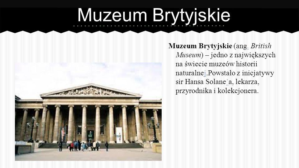 Muzeum Brytyjskie Muzeum Brytyjskie (ang.
