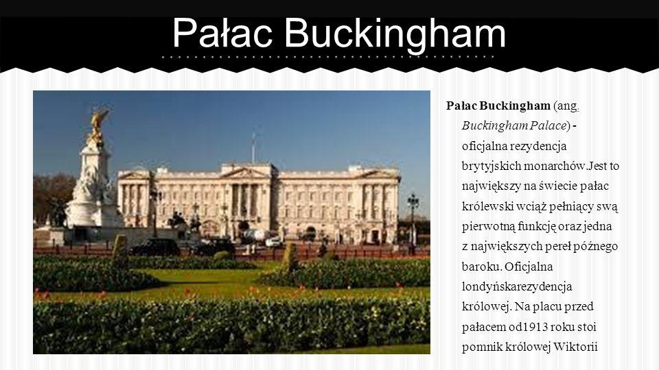 Pałac Buckingham Pałac Buckingham (ang.