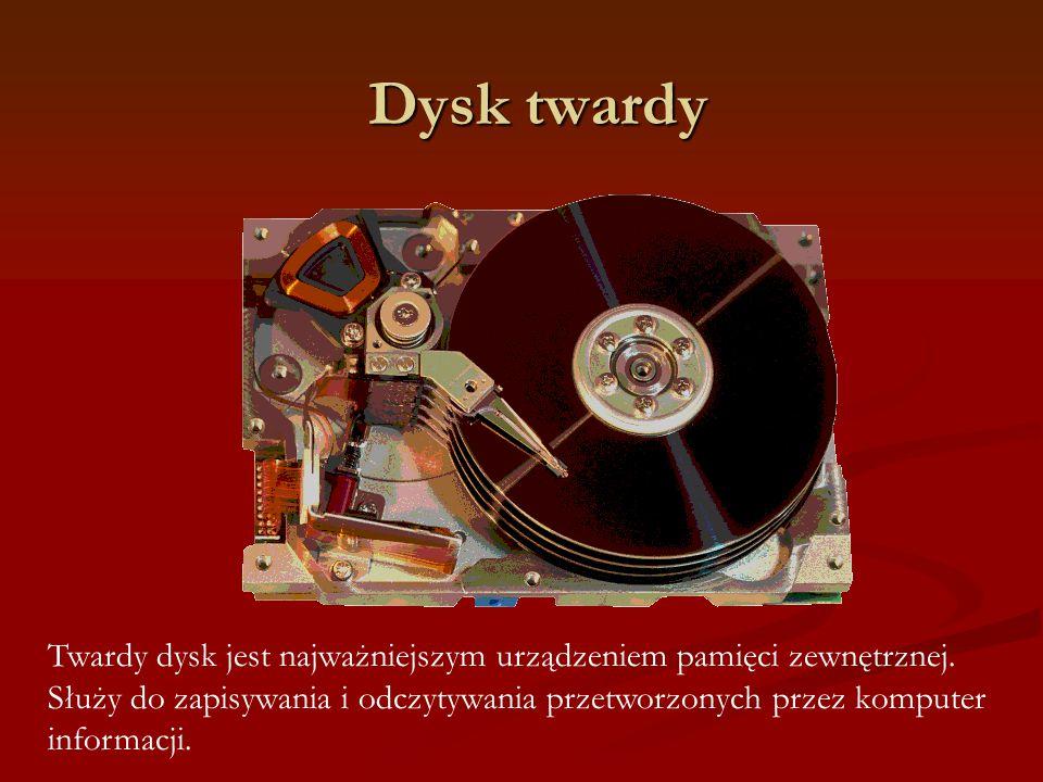 Dysk twardy Twardy dysk jest najważniejszym urządzeniem pamięci zewnętrznej. Służy do zapisywania i odczytywania przetworzonych przez komputer informa