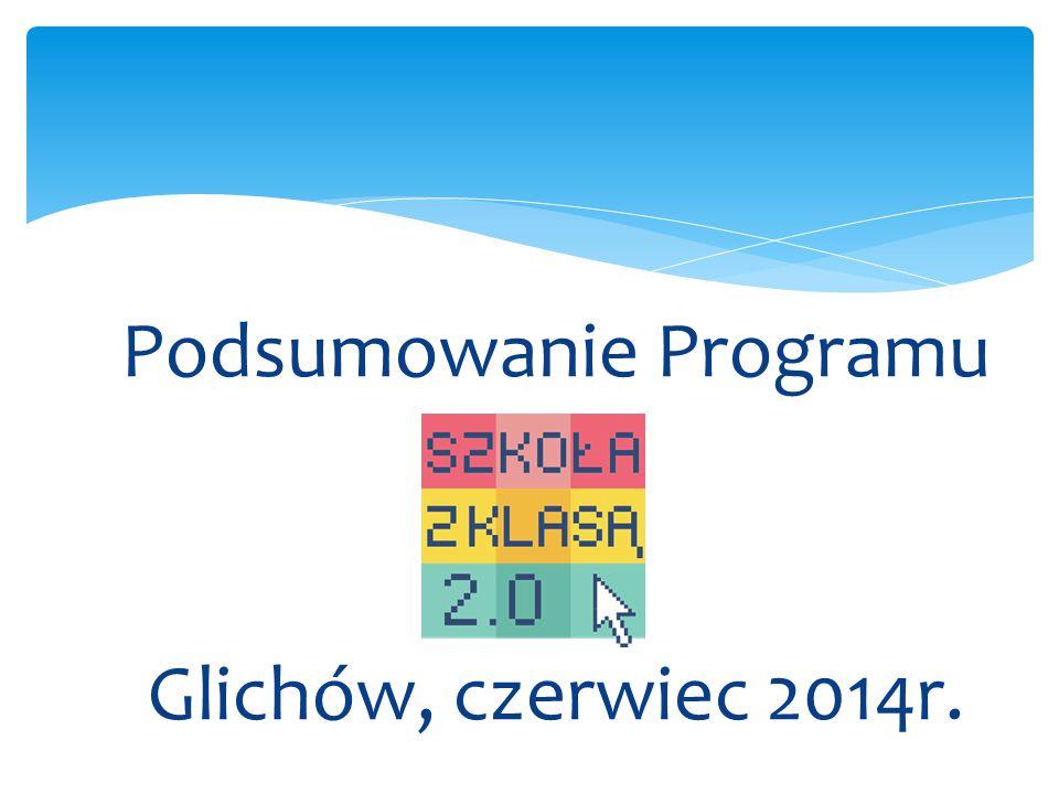 Podsumowanie Programu Glichów, czerwiec 2014r.