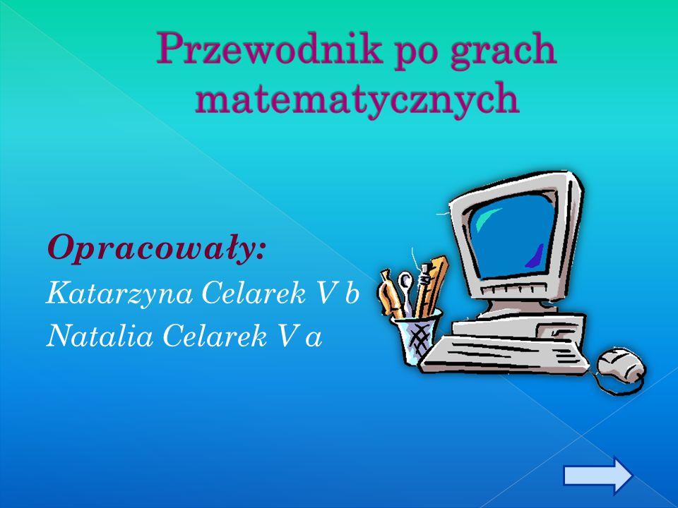 Opracowały: Katarzyna Celarek V b Natalia Celarek V a