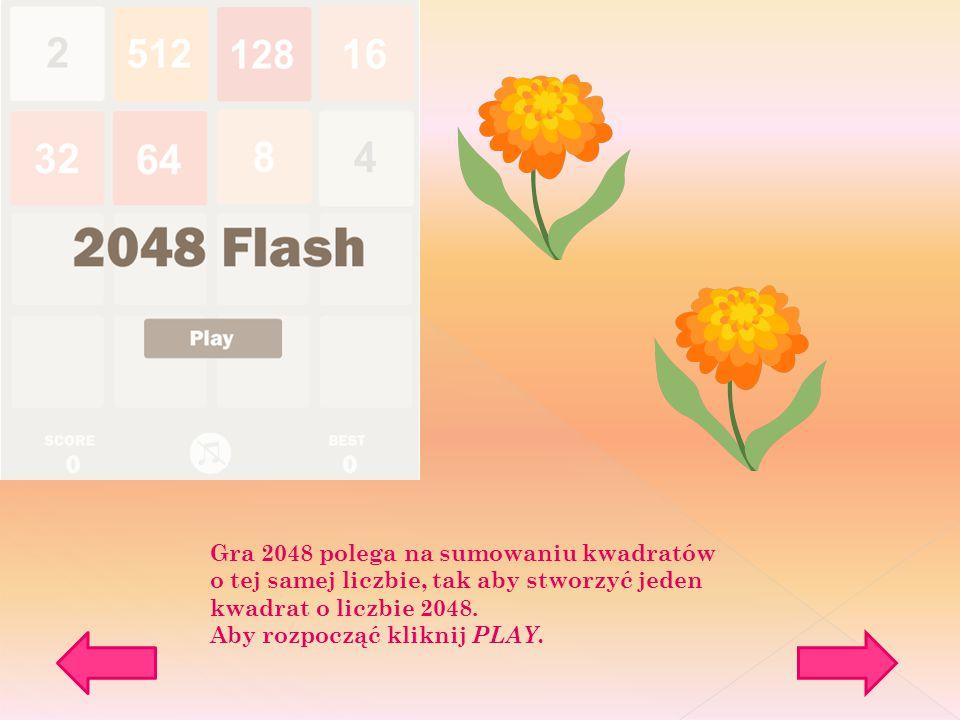 Gra 2048 polega na sumowaniu kwadratów o tej samej liczbie, tak aby stworzyć jeden kwadrat o liczbie 2048.
