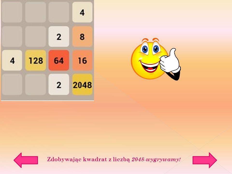 Zdobywając kwadrat z liczbą 2048-wygrywamy !
