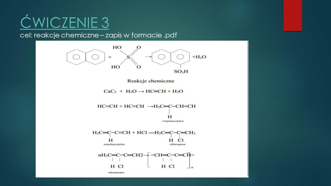 ĆWICZENIE 3 ĆWICZENIE 3 cel: reakcje chemiczne – zapis w formacie.pdf
