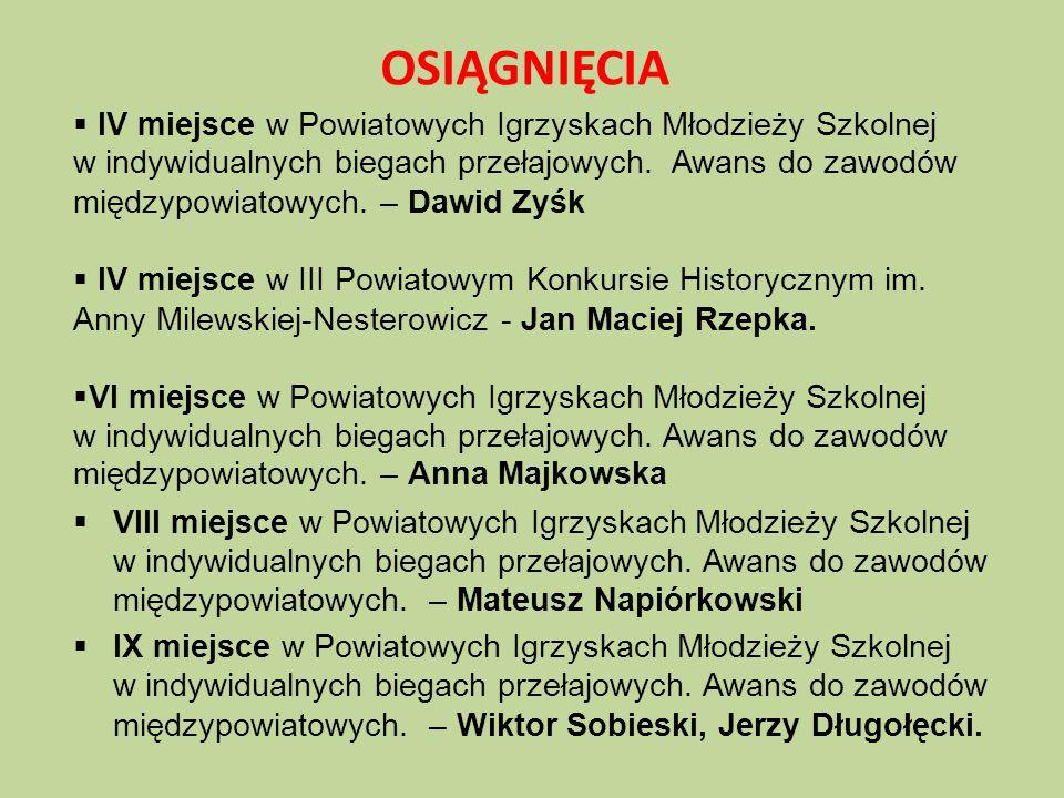  IV miejsce w Powiatowych Igrzyskach Młodzieży Szkolnej w indywidualnych biegach przełajowych. Awans do zawodów międzypowiatowych. – Dawid Zyśk  IV