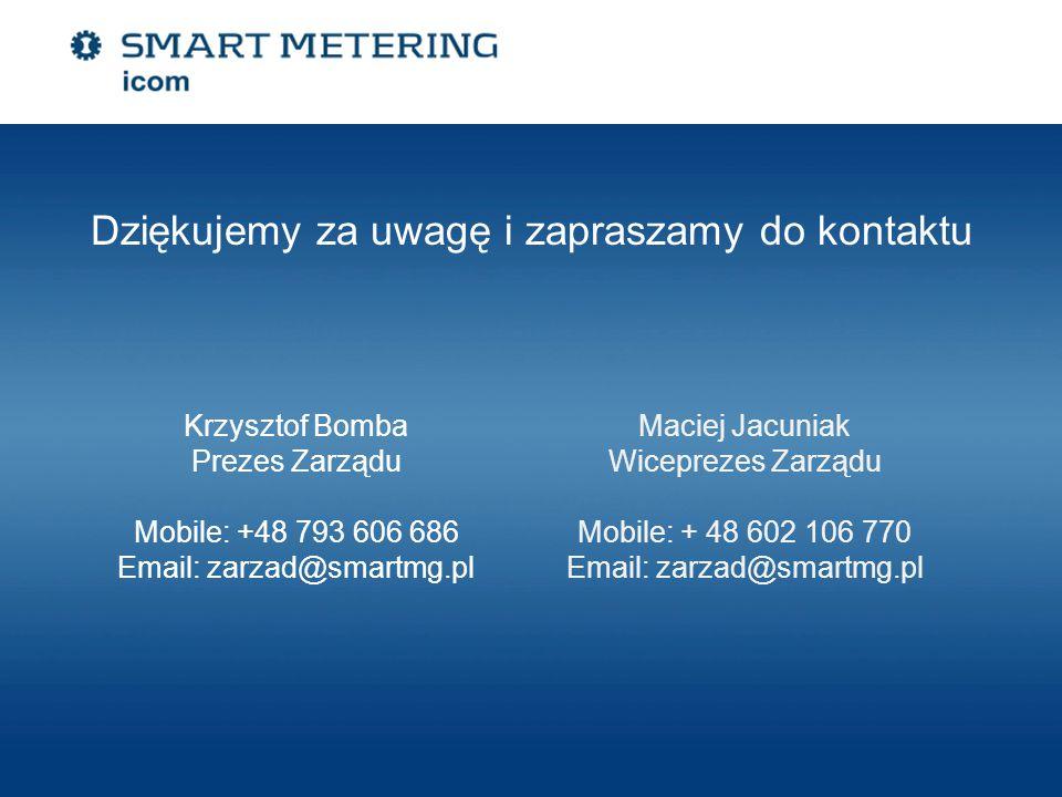 Dziękujemy za uwagę i zapraszamy do kontaktu Krzysztof Bomba Prezes Zarządu Mobile: +48 793 606 686 Email: zarzad@smartmg.pl Maciej Jacuniak Wiceprezes Zarządu Mobile: + 48 602 106 770 Email: zarzad@smartmg.pl