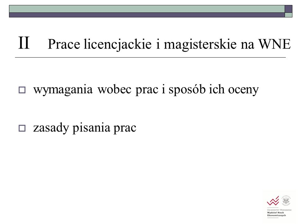 II Prace licencjackie i magisterskie na WNE  wymagania wobec prac i sposób ich oceny  zasady pisania prac