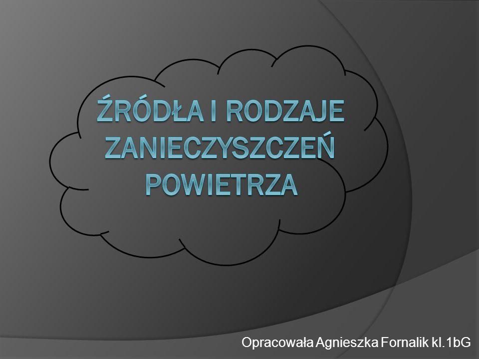 Opracowała Agnieszka Fornalik kl.1bG