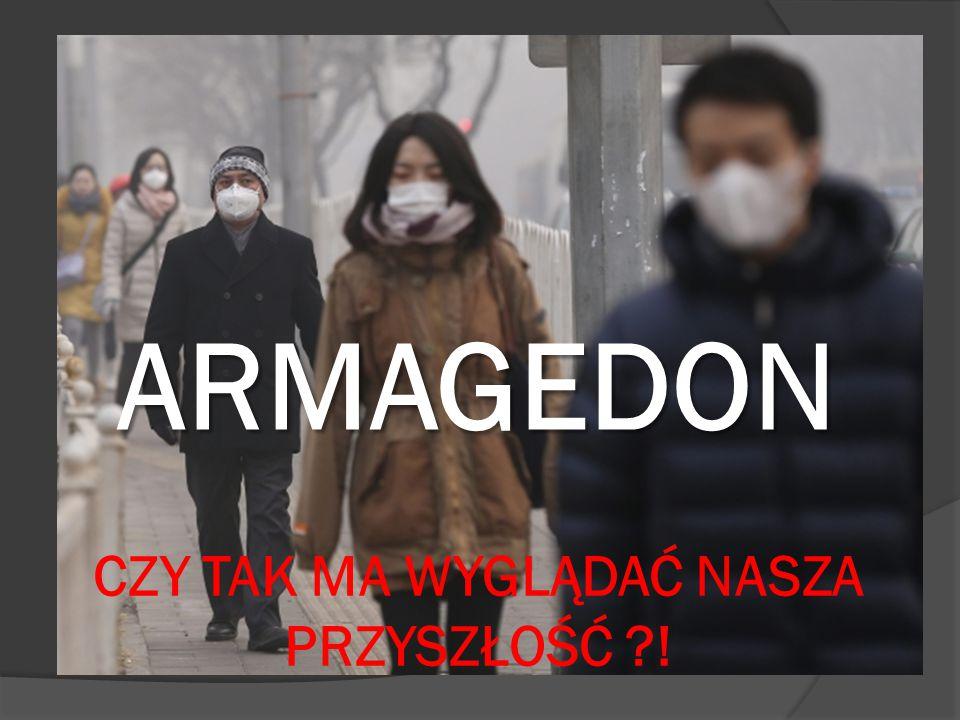 ARMAGEDON CZY TAK MA WYGLĄDAĆ NASZA PRZYSZŁOŚĆ ?!