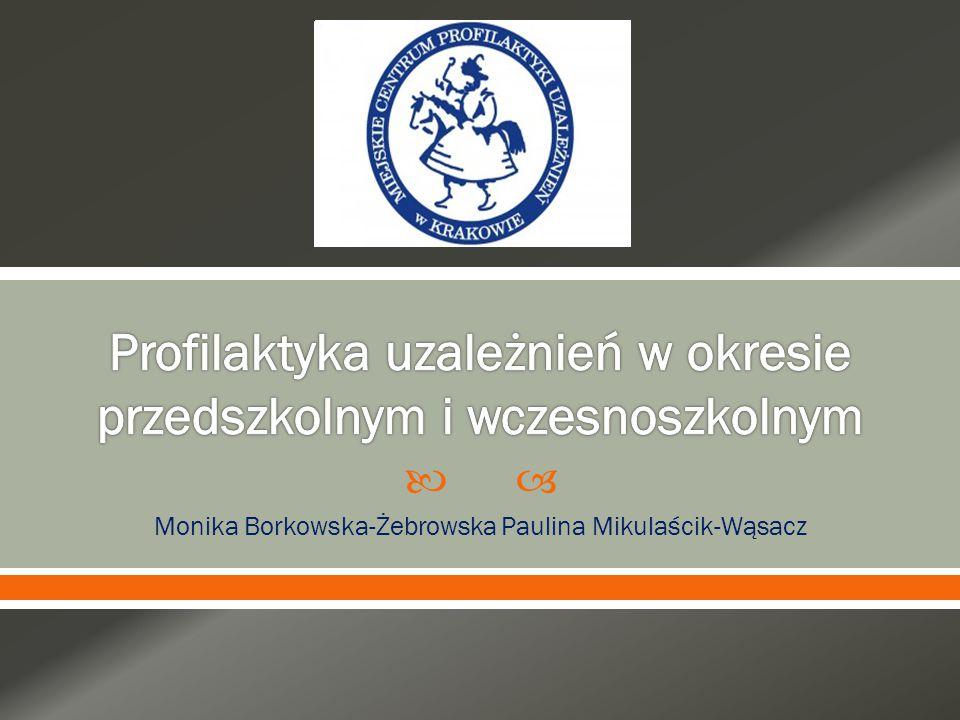  Monika Borkowska-Żebrowska Paulina Mikulaścik-Wąsacz